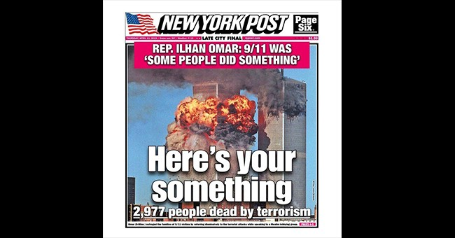 Here's Your 'Something': NY Post Takes Ilhan Omar To The Woodshed Over Her 9/11 Terror Attack Remarks